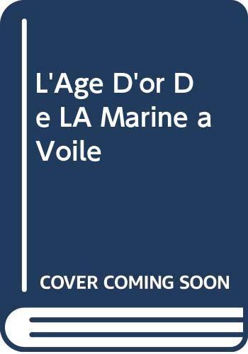 9780320048289: L'Age D'or De LA Marine a Voile (French Edition)