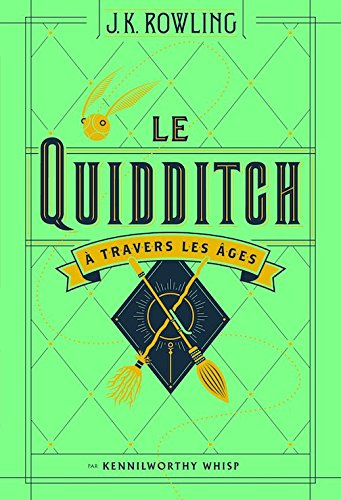 9780320048456: Le Quidditch a Travers Les Ages / Quidditch Through the Ages (Harry Potter) (French Edition)