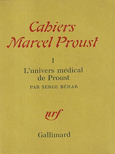 Cahiers Marcel Proust Nouvelle: L''univers Medical De: Serge Behar