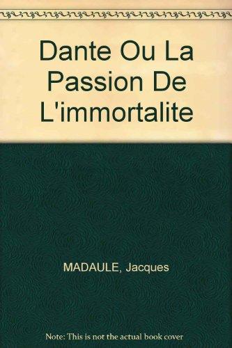 9780320049804: Dante Ou La Passion De L'immortalite (French Edition)