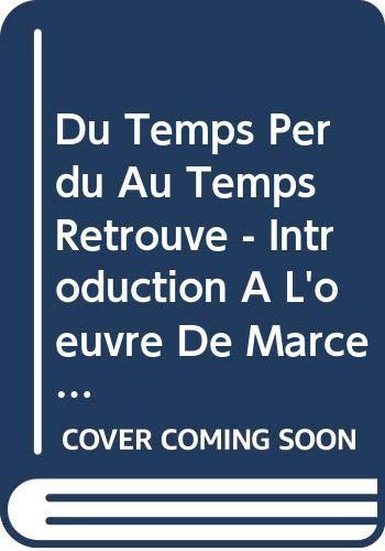 9780320050831: Du Temps Perdu Au Temps Retrouve - Introduction A L'oeuvre De Marcel Proust