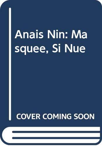 9780320052286: Anais Nin: Masquee, Si Nue