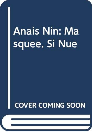 9780320052286: Anais Nin: Masquee, Si Nue (French Edition)