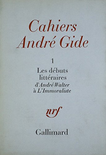 9780320054389: Cahiers Andre Gide 1: Les Debuts Litteraires D'andre Walter a L'immoraliste