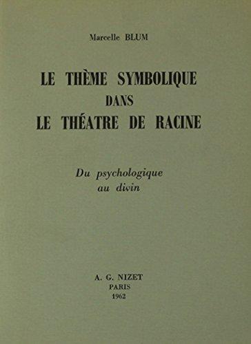 9780320055324: Le Theme Symbolique Dans Le Theatre De Racine: Du Psychologique Au Divin