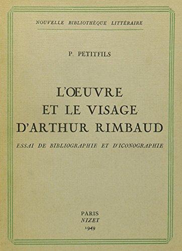 9780320055492: L'oeuvre Et Le Visage D'arthur Rimbaud-essai De Bibliographie De D'iconographie
