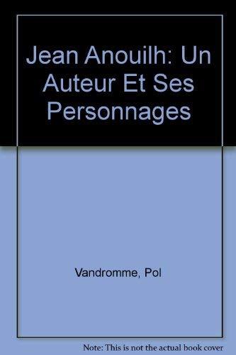 9780320055614: Jean Anouilh: Un Auteur Et Ses Personnages