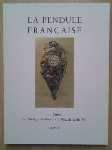 9780320058653: La Pendule Francaise Des Origines A Nos Jours (French Edition)