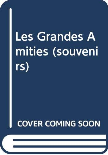 Les Grandes Amities (souvenirs) (French Edition) (9780320058806) by Raissa Maritain