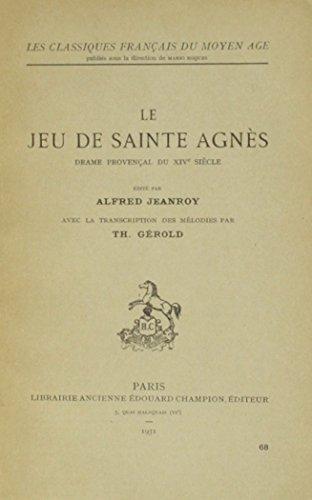 9780320060953: Le Jeu De Sainte Agnes - Drame Provencal Du Xiv Siecle (French Edition)