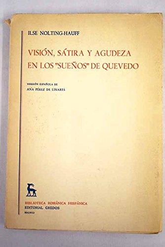 9780320061653: Vision, satira, y agudeza en los suenos de Quevedo / Vision, Satire, and Insight into Quevedo Dreams