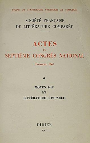 9780320063114: Actes Du Sixieme Congres National Poitiers 1965: Moyen Age Et Litterature Comparee
