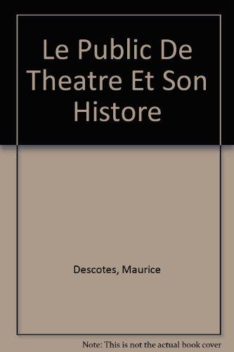 9780320063541: Le Public De Theatre Et Son Histore (French Edition)