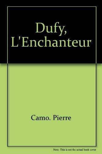 Dufy, L'enchanteur (French Edition): Camo. Pierre