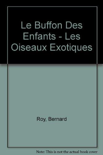 Le Buffon Des Enfants - Les Oiseaux: Roy, Bernard