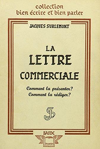 9780320064906: La Lettre Commerciale: Comment La Presenter? Comment La Rediger?