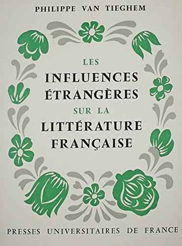 Les Influences etrangères sur la littérature française (1550-1800): Tieghem, ...