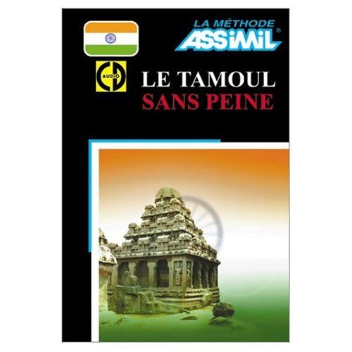 9780320068300: Assimil Language Courses : Le Tamoul sans Peine : Tamil for FRench Speakers (Book and 4 Audio Compact Discs) (Tamil Edition)