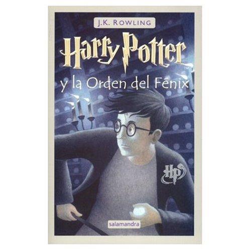 Harry Potter y El Orden del Fenix (Spanish edition of Harry Potter and the Order of Phoenix): J. K....
