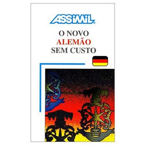 Assimil Language Courses :Novo Alemao sem Custo: German for Portuguese Speakers (Book and 4 Audio compact discs) (German Edition) (0320068927) by Assimil