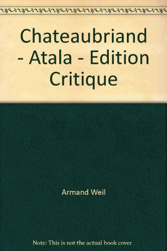 Chateaubriand - Atala - Edition Critique (French Edition): Armand Weil