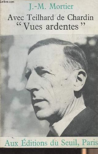 9780320078057: Avec Teilhard de Chardin 'Vues Ardentes' (French Edition)