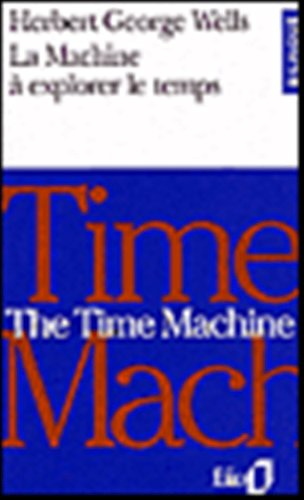 9780320078651: La machine a explorer le temps : The Time Machine (bilingual edition in French and English) (French Edition)