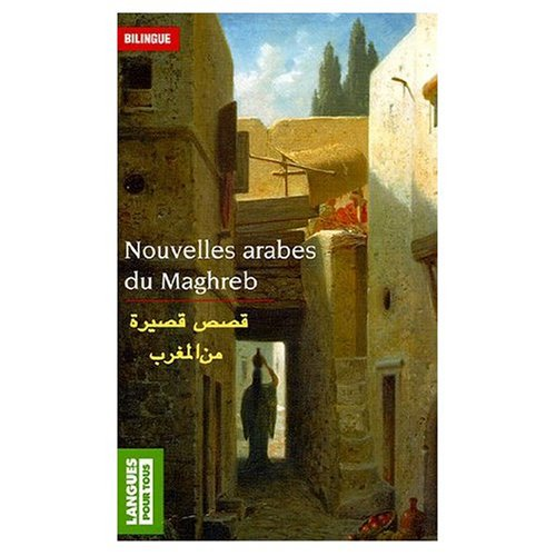 9780320078873: Nouvelles arabes du Maghreb : Edition bilingue francais - arabe : bilingual edition in French and Arabic