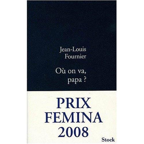 9780320079276: Ou On Va Papa (Prix Femina 2008) (French Edition)