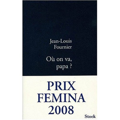9780320079276: Ou On Va Papa (Prix Femina 2008) (French Edition)