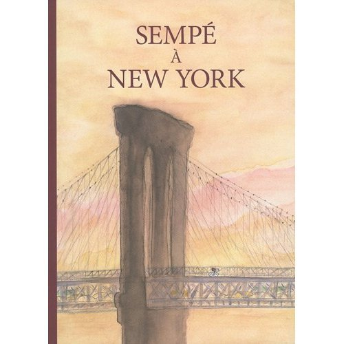 Sempe a New York (French Edition) (0320079805) by Jean-Jacques Sempe