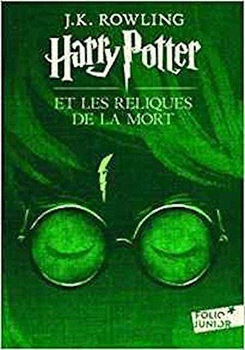 Harry Potter et les reliques de la mort (French Edition) (9780320081002) by J. K. Rowling