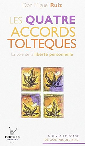 9780320088292: Les quatre accords toltèques : La voie de la liberté personnelle The Four Agreements: A Practical Guide to Personal Freedom ] (French Edition)
