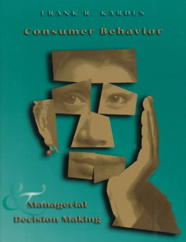 Consumer Behavior and Managerial Decision Making: Frank R. Kardes