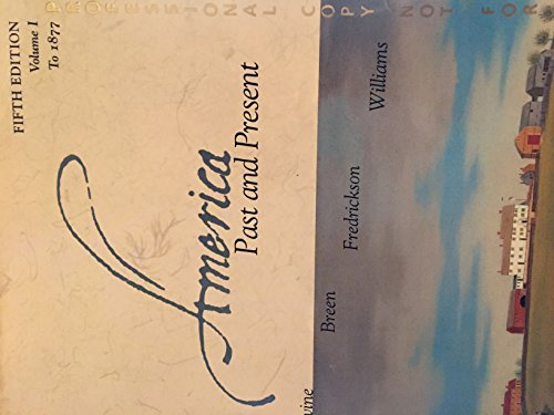 9780321002921: America Past and Present Fifth Edition Volume 1 to 1877 Professional Copy