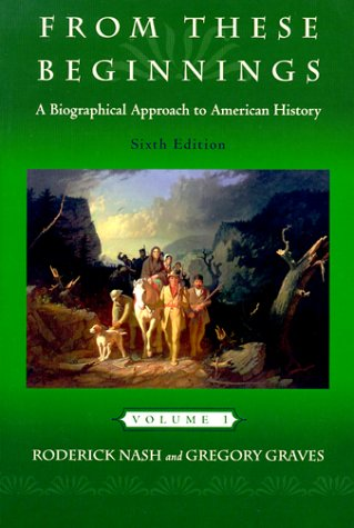 9780321002952: From These Beginnings: A Biographical Approach to American History, Volume I (6th Edition)
