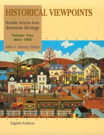 Historical Viewpoints, Volume II, Since 1865: Notable: John A. Garraty