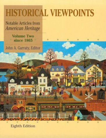 9780321003010: Historical Viewpoints, Volume II, Since 1865: Notable Articles from American Heritage (8th Edition)