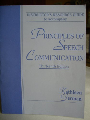 Instructor's Resource Guide to Accompany Principles of Speech Communication: Kathleen German