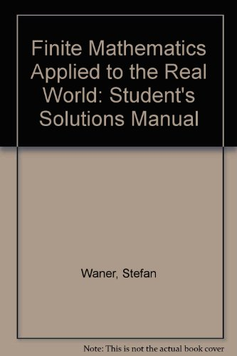 9780321004581: Finite Mathematics Applied to the Real World: Student's Solutions Manual