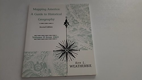 9780321004888: Mapping America: A Guide to Historical Geography Volume 2