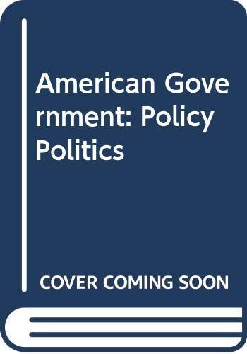 9780321005069: American Government: Policy Politics