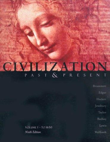 Civilization Past and Present, Volume I: To: Robert R. Edgar,