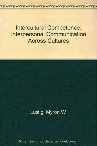 9780321006134: Intercultural Competence: Interpersonal Communication Across Cultures