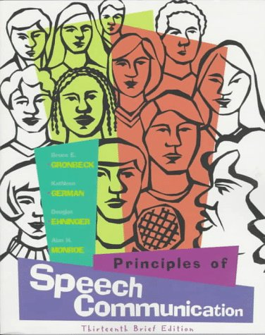 Principles of Speech Communication, Brief Edition: Gronbeck, Bruce E.;