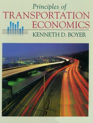 Principles of Transportation Economics: Boyer, Kenneth D.