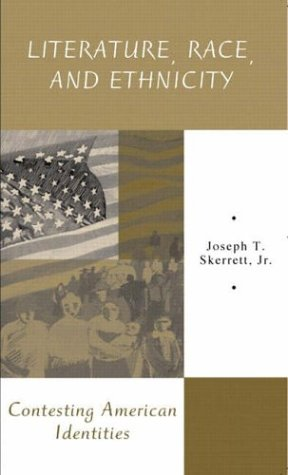 Literature, Race, and Ethnicity: Contesting American Identities