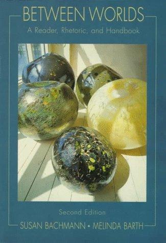 9780321011954: Between Worlds: A Reader, Rhetoric, and Handbook
