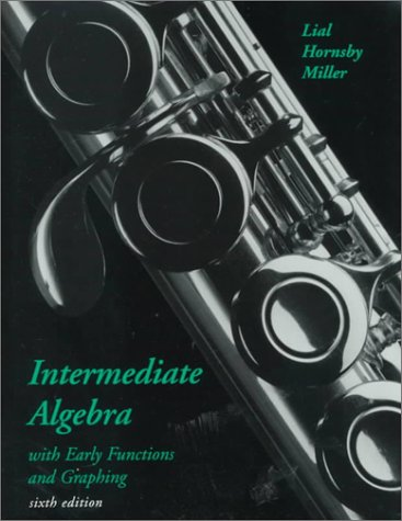 9780321012661: Intermediate Algebra with Early Functions and Graphing (The Lial/Miller Developmental Mathematics Paperback Series)