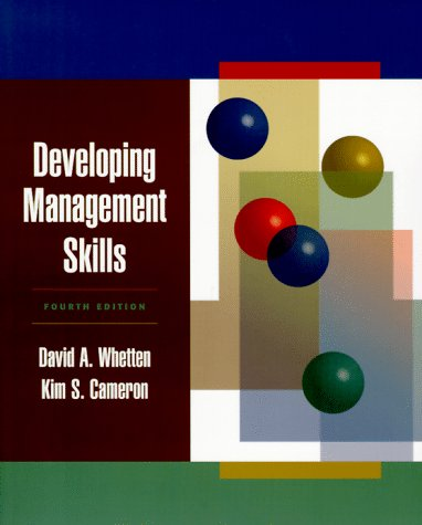 Developing Management Skills (4th Edition): David A. Whetten; Kim S. Cameron